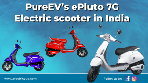 PureEV's ePluto 7G Electric scooter