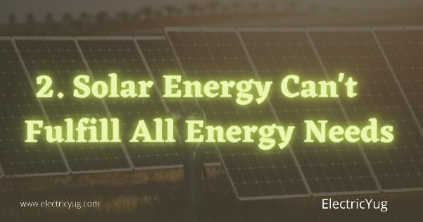Solar Energy cant fulfill needs